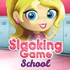 Slacking School Game - Girls Games
