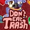 Dont Eat Trash Game - Arcade Games